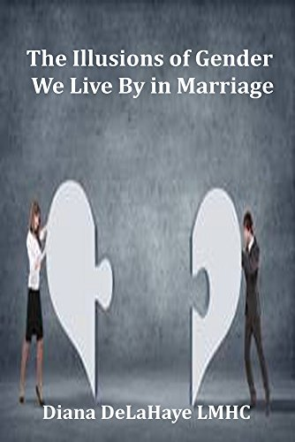 Book: The Illusions of Gender We Live By in Marriage by Diana DeLaHaye, LMHC