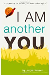 I Am Another You: A Journey To Powerful Breakthroughs: 1 Paperback