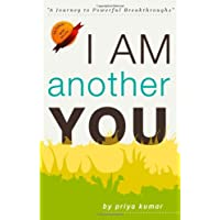 I Am Another You: A Journey To Powerful Breakthroughs: 1