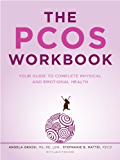 The PCOS Workbook: Your Guide to Complete Physical and Emotional Health (English Edition)
