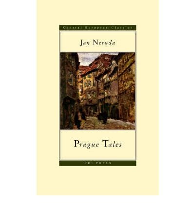 [ Prague Tales (Central European Classics) [ PRAGUE TALES (CENTRAL EUROPEAN CLASSICS) ] By Neruda, Jan ( Author )Sep-01-2003 Paperback