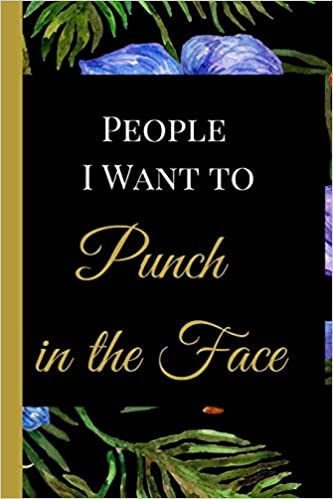 People I Want To Punch In The Face A Best Sarcasm Funny Quotes