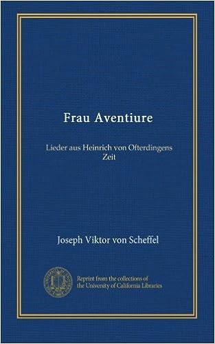 Gratis download af ebøger pdf-fil Frau Aventiure: Lieder aus Heinrich von Ofterdingens Zeit (German Edition) på Dansk PDF RTF