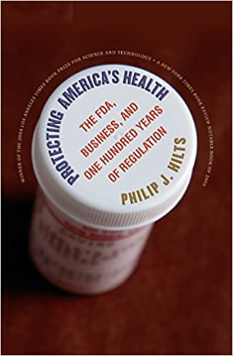 Protecting America's Health: The FDA, Business, and One Hundred