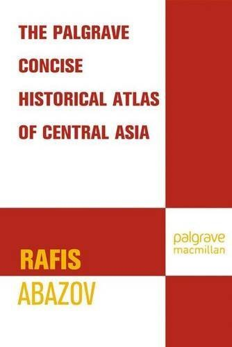 Palgrave Concise Historical Atlas of Central Asia by R. Abazov (2008-03-03)