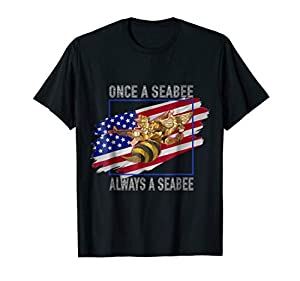 Once a Seabee Always a Seabee Navy Seabee T-Shirt from US Navy Seabee T-Shirts