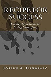Recipe For Success: The Key Ingredients for Living Successfully