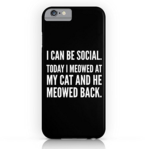 Society6 I Can Be Social Today I Meowed At My Cat And He Meowed Back  Black   White  Slim Case Iphone 7