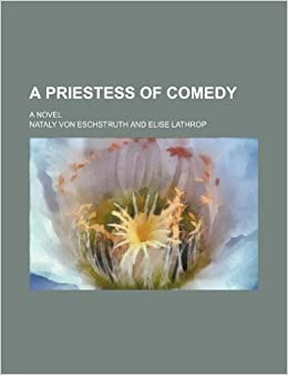A Priestess of Comedy: A Novel