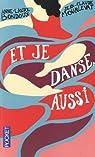 Et je danse, aussi par Bondoux