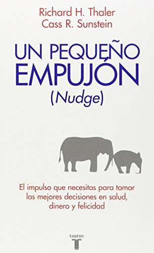 [R.E.A.D] Nudge: Un pequeño empujón (Pensamiento / Taurus) (Spanish Edition) KINDLE