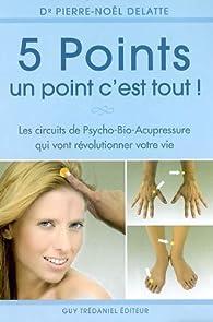 5 points, un point c'est tout! par Pierre Noël Delatte