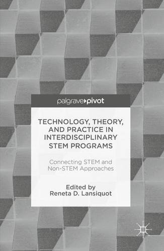technology-theory-and-practice-in-interdisciplinary-stem-programs-connecting-stem-and-non-stem-appro