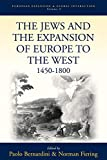 The Jews and the Expansion of Europe to the West, 1450-1800 (European Expansion & Global Interaction)