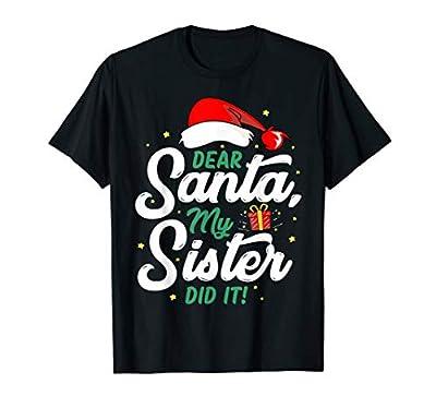 Dear Santa My Sister Did It Funny Christmas Gift T-Shirt