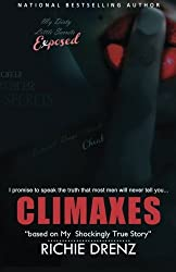 Climaxes: My Shockingly True Story by Richie Drenz (2013-08-14)