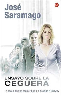 ENSAYO SOBRE LA CEGUERA PELICULA FG Narrativa Extranjera: Amazon.es: José Saramago: Libros