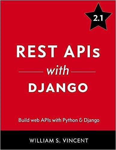REST APIs with Django: Build powerful web APIs with Python and