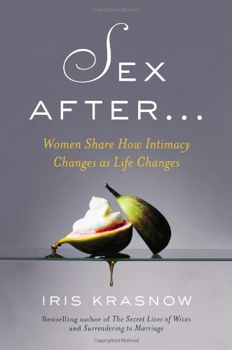Sex After... Women Share How Intimacy Changes as Life Changes