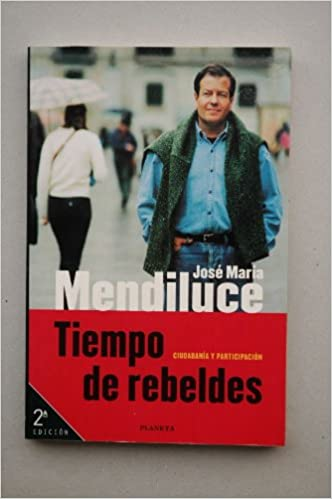 Tiempo de rebeldes: Amazon.es: José María Mendiluce: Libros