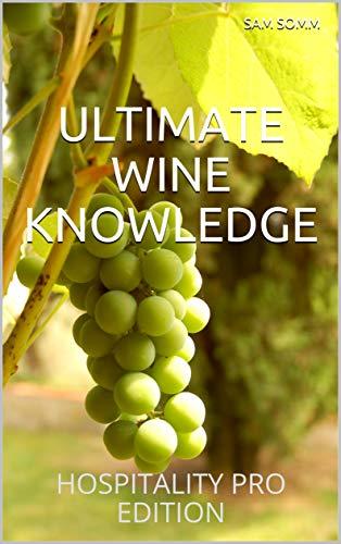ULTIMATE WINE KNOWLEDGE: HOSPITALITY PRO EDITION (English Edition)