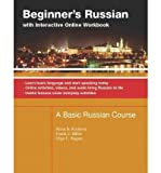 img - for A Basic Russian Course Learn Basic Language and Start Speaking Beginner's Russian With Interactive Online Workbook (Paperback) - Common book / textbook / text book