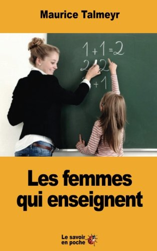 Les femmes qui enseignent (French Edition)