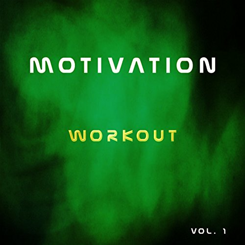 Motivation Workout, Vol. 1 (30 Songs Fitness Gym Health Running - Music 1 Motivation Vol