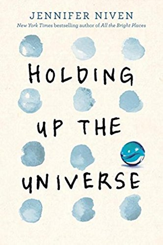 Holding Up The Universe (Alfred A. Knopf Books for Youn)