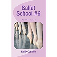 Moms in Tutus (Ballet School Book 6)