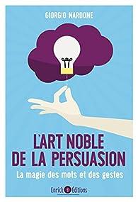L'art noble de la persuasion par Giorgio Nardone