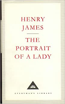 The Portrait Of A Lady (Everyman's Library Classics)