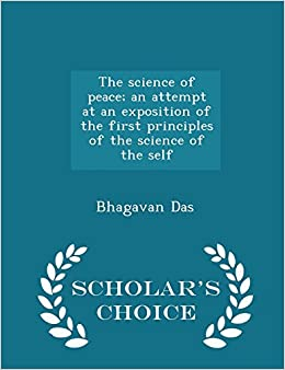 The science of peace; an attempt at an exposition of the first principles of the science of the self - Scholar's Choice Edition