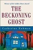 The Beckoning Ghost, Catherine Kohman, 0505520397