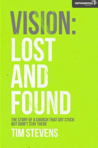 Read Online Vision: Lost and Found: The Story Of A Church That Got Stuck but Didn't Stay There PDF