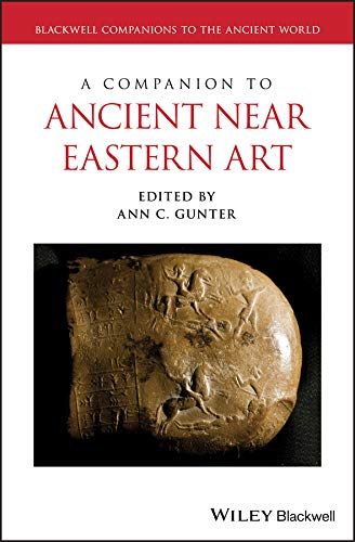 A Companion to Ancient Near Eastern Art (Blackwell Companions to the Ancient World)