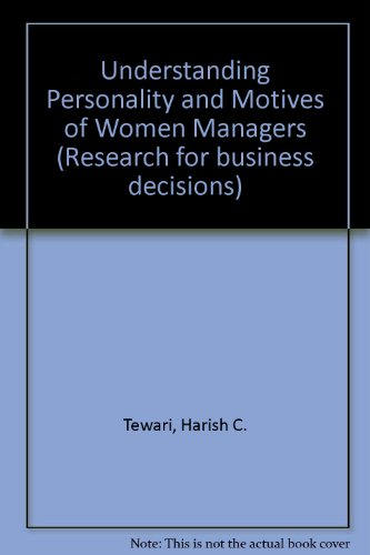 Understanding Personality and Motives of Women Managers (Research for business decisions)