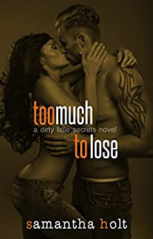 Too Much to Lose: A British Romantic Suspense by [Holt, Samantha]