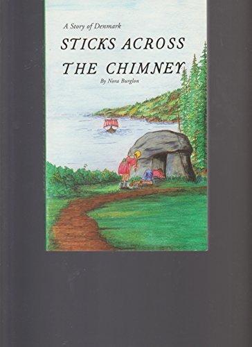 Sticks Across the Chimney--a Story of Denmark , By Nora Burglon by Nora Burglon (2005-11-09) ()
