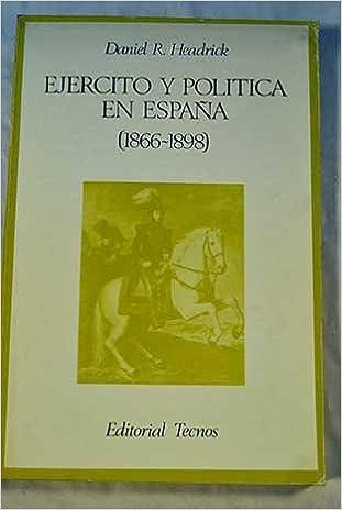 Ejercito y politica en España,1866-1898: Amazon.es: Headrick: Libros