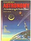 img - for The New Golden Book of Astronomy: An Introduction to the Wonders of Space book / textbook / text book