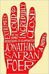 Extremely Loud and Incredibly Close by Jonathan Safran Foer (2005-04-04) Hardcover