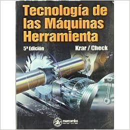 Tecnologia De Las Maquinas Herramienta (5ª Ed.). El Precio Es En Dolares.: ALBERT F. CHECK STEVE F. KRAR, TOMOS : 1: Amazon.com: Books