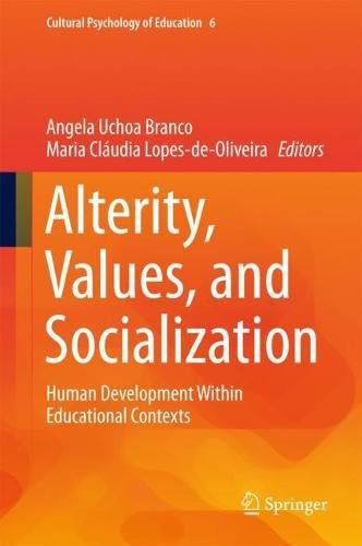 Read Online Alterity, Values, and Socialization: Human Development Within Educational Contexts (Cultural Psychology of Education) PDF