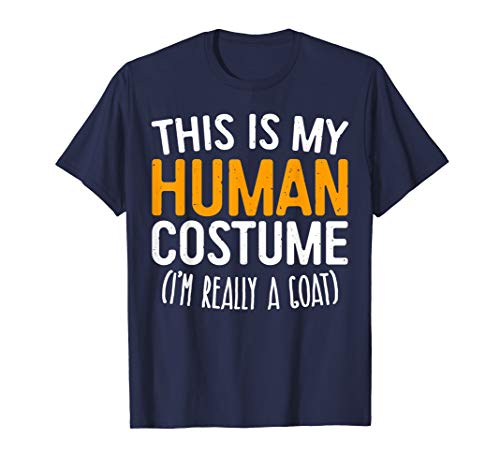 This Is My Human Costume I'm Really A Goat T-Shirt]()