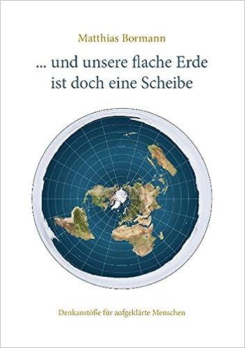 Flache Erde Karte Kaufen.Und Unsere Flache Erde Ist Doch Eine Scheibe Amazon De