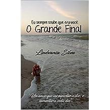O Grande Final: Eu sempre soube que era você: O grande final