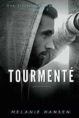 Tourmenté: Une histoire d'amour tenace Tome 3 (French Edition)