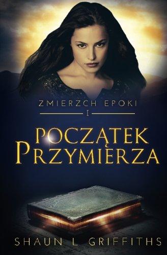 Poczatek Przymierza (Zmierzch Epoki) (Volume 1)