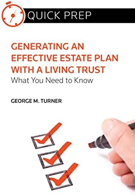 Generating an Effective Estate Plan with a Living Trust (Quick Prep)